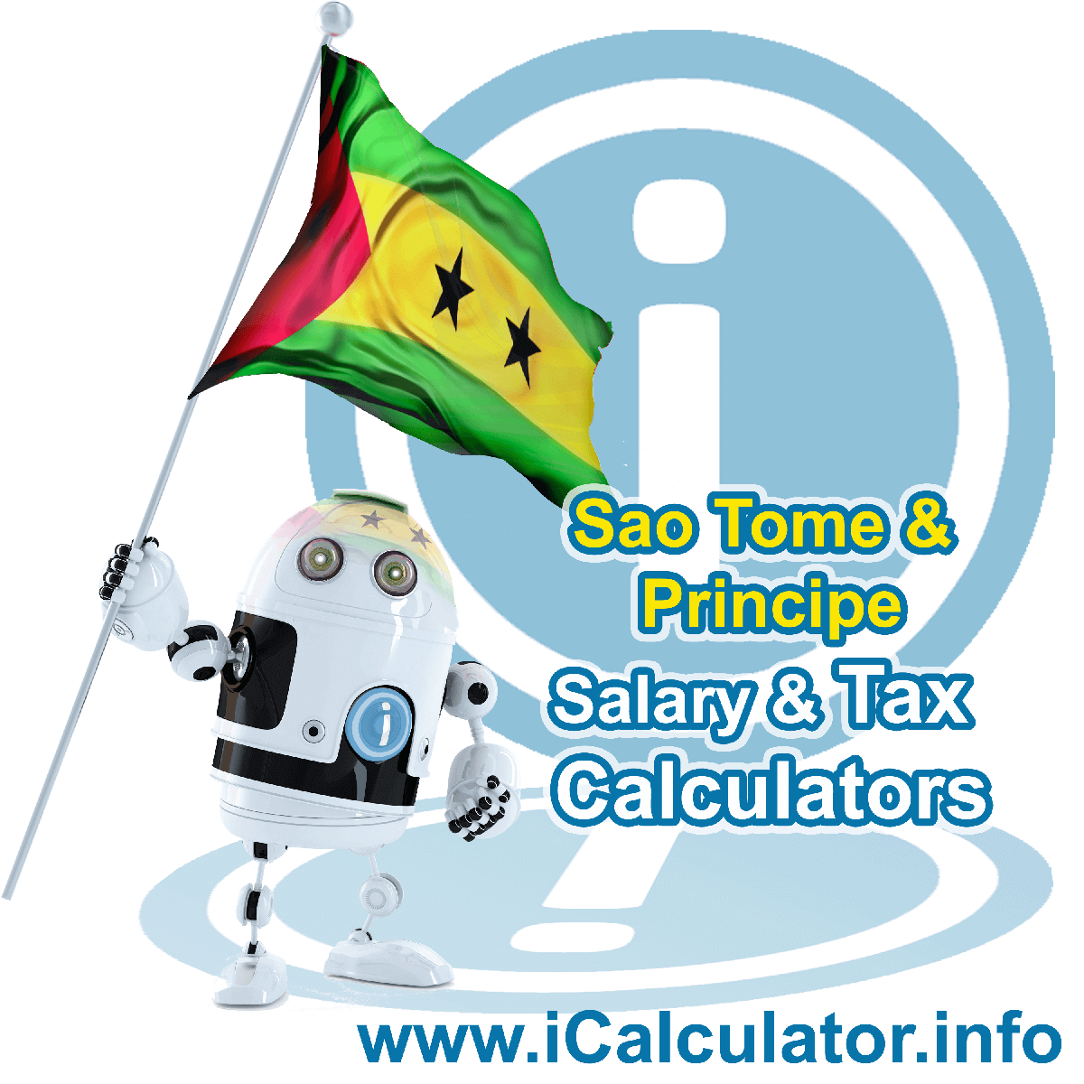 Sao Tome And Principe Wage Calculator. This image shows the Sao Tome And Principe flag and information relating to the tax formula for the Sao Tome And Principe Tax Calculator