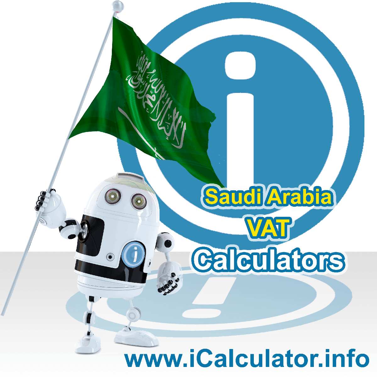 Saudi Arabia VAT Calculator. This image shows the Saudi Arabia flag and information relating to the VAT formula used for calculating Value Added Tax in Saudi Arabia using the Saudi Arabia VAT Calculator in 2020