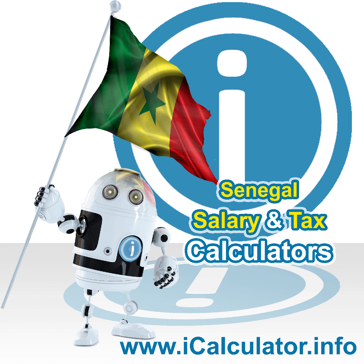 Senegal Tax Calculator. This image shows the Senegal flag and information relating to the tax formula for the Senegal Salary Calculator