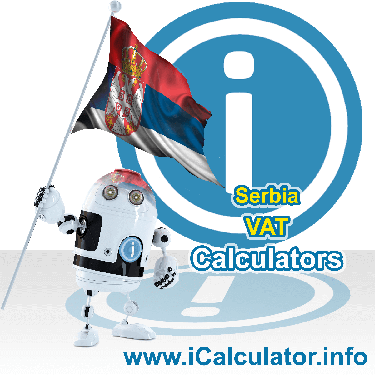 Serbia VAT Calculator. This image shows the Serbia flag and information relating to the VAT formula used for calculating Value Added Tax in Serbia using the Serbia VAT Calculator in 2020