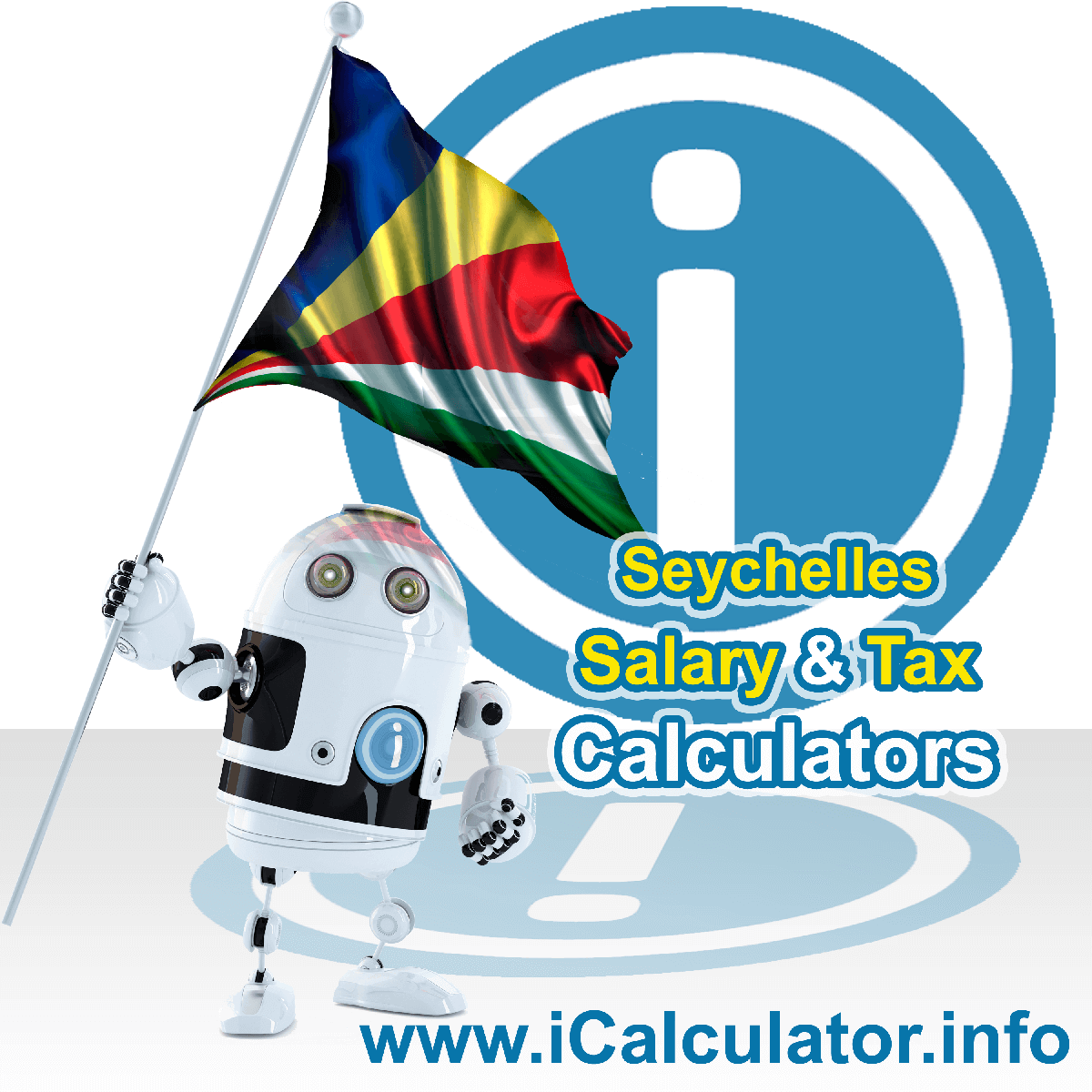 Seychelles Salary Calculator. This image shows the Seychellesese flag and information relating to the tax formula for the Seychelles Tax Calculator