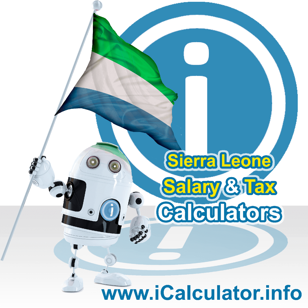 Sierra Leone Wage Calculator. This image shows the Sierra Leone flag and information relating to the tax formula for the Sierra Leone Tax Calculator