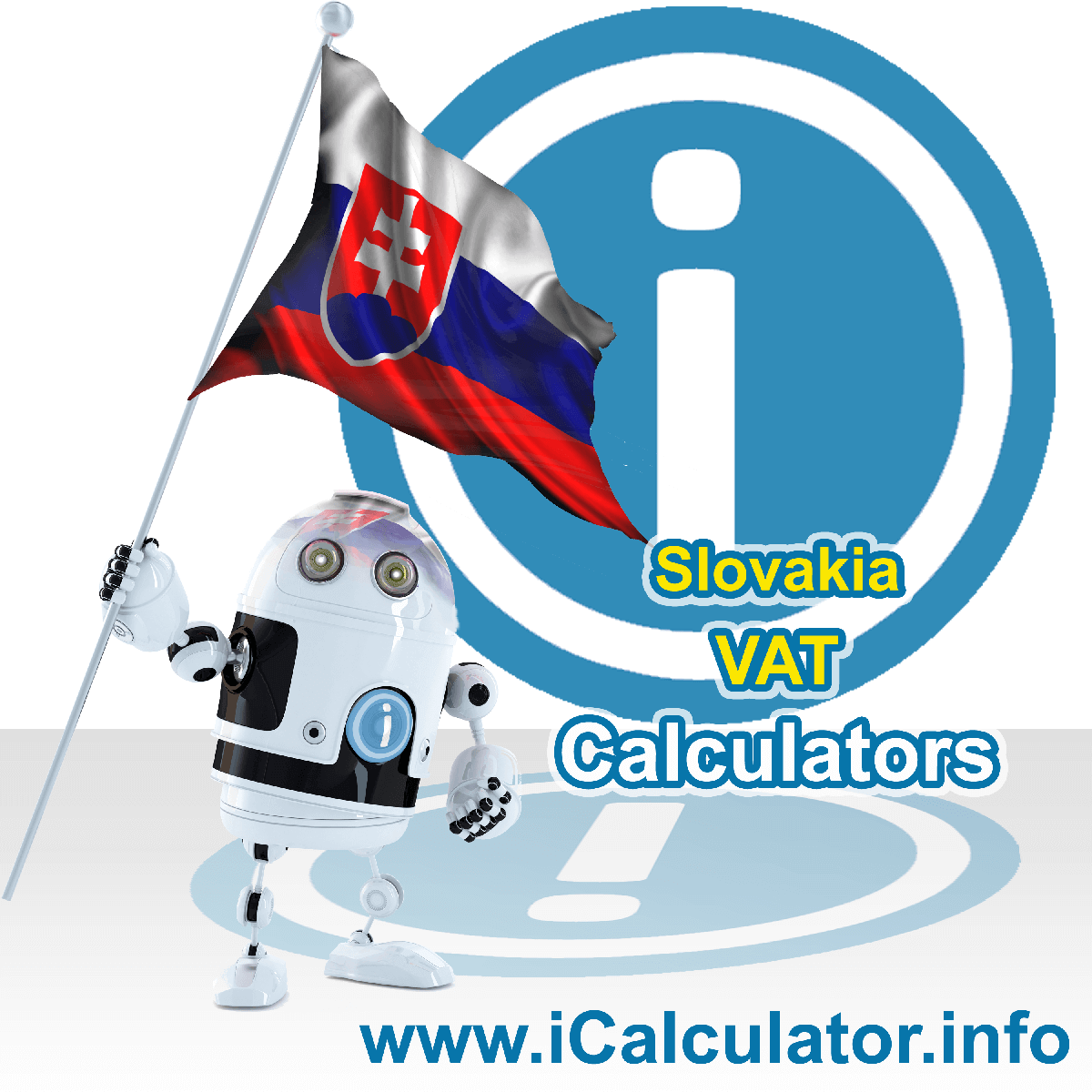 Slovakia VAT Calculator. This image shows the Slovakia flag and information relating to the VAT formula used for calculating Value Added Tax in Slovakia using the Slovakia VAT Calculator in 2021