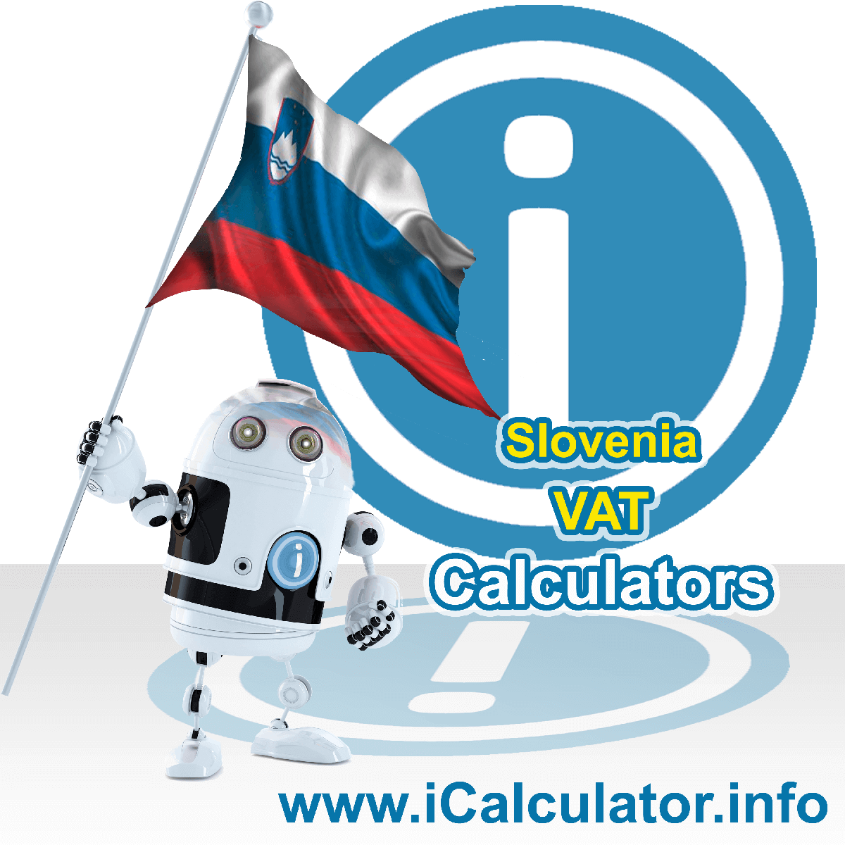 Slovenia VAT Calculator. This image shows the Slovenia flag and information relating to the VAT formula used for calculating Value Added Tax in Slovenia using the Slovenia VAT Calculator in 2020