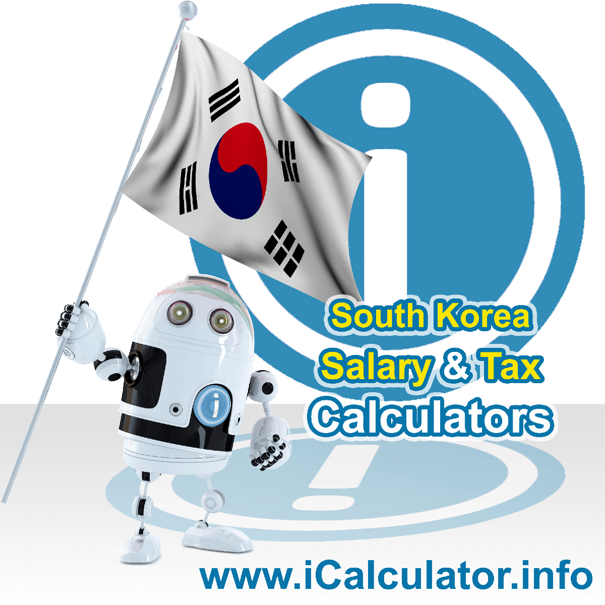 South Korea Wage Calculator. This image shows the South Korea flag and information relating to the tax formula for the South Korea Tax Calculator