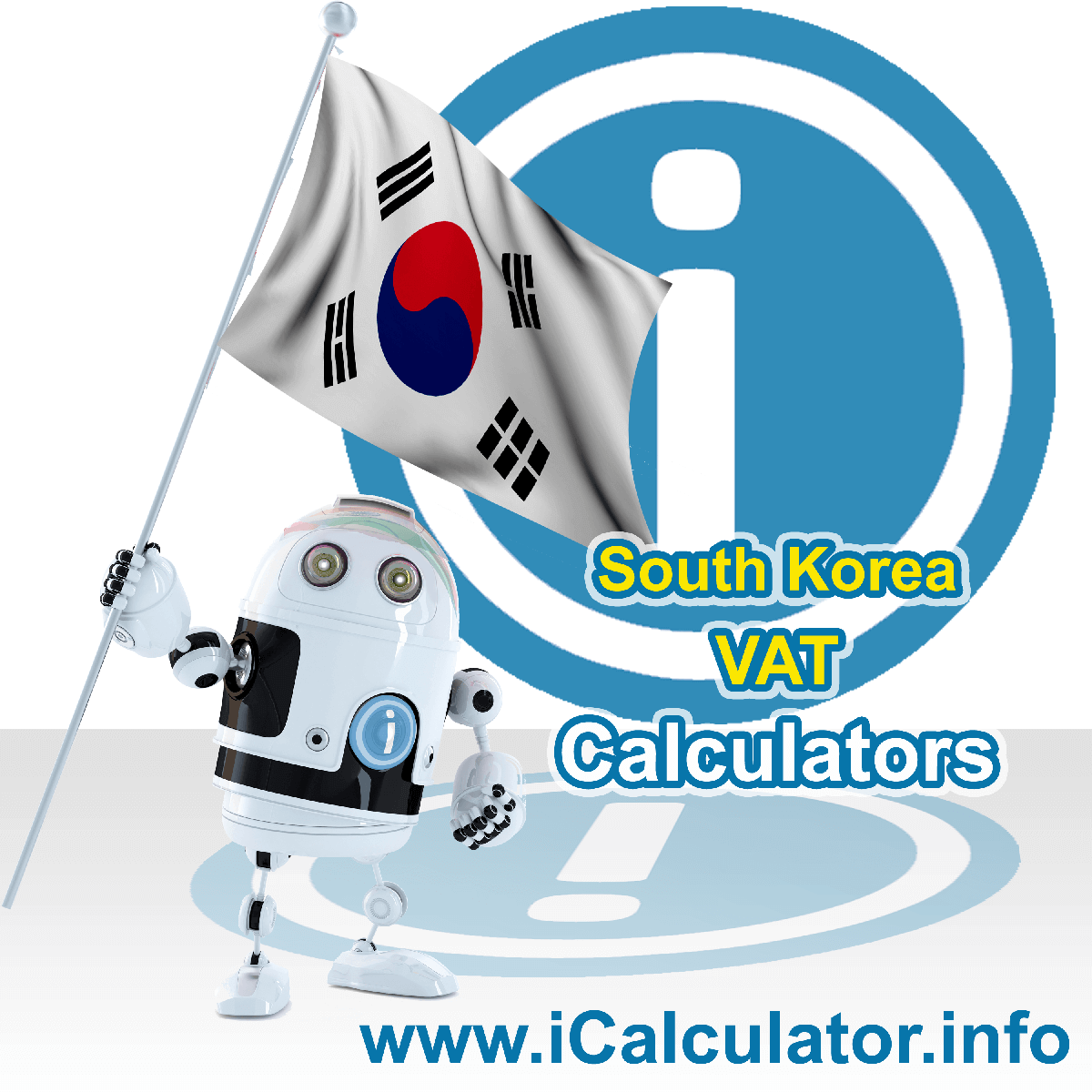 South Korea VAT Calculator. This image shows the South Korea flag and information relating to the VAT formula used for calculating Value Added Tax in South Korea using the South Korea VAT Calculator in 2020