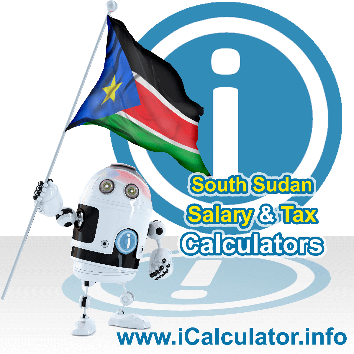South Sudan Wage Calculator. This image shows the South Sudan flag and information relating to the tax formula for the South Sudan Tax Calculator