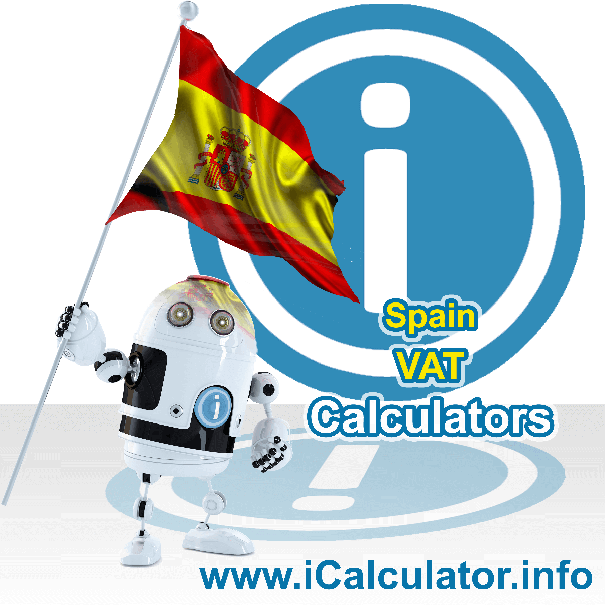 Spain VAT Calculator. This image shows the Spain flag and information relating to the VAT formula used for calculating Value Added Tax in Spain using the Spain VAT Calculator in 2020