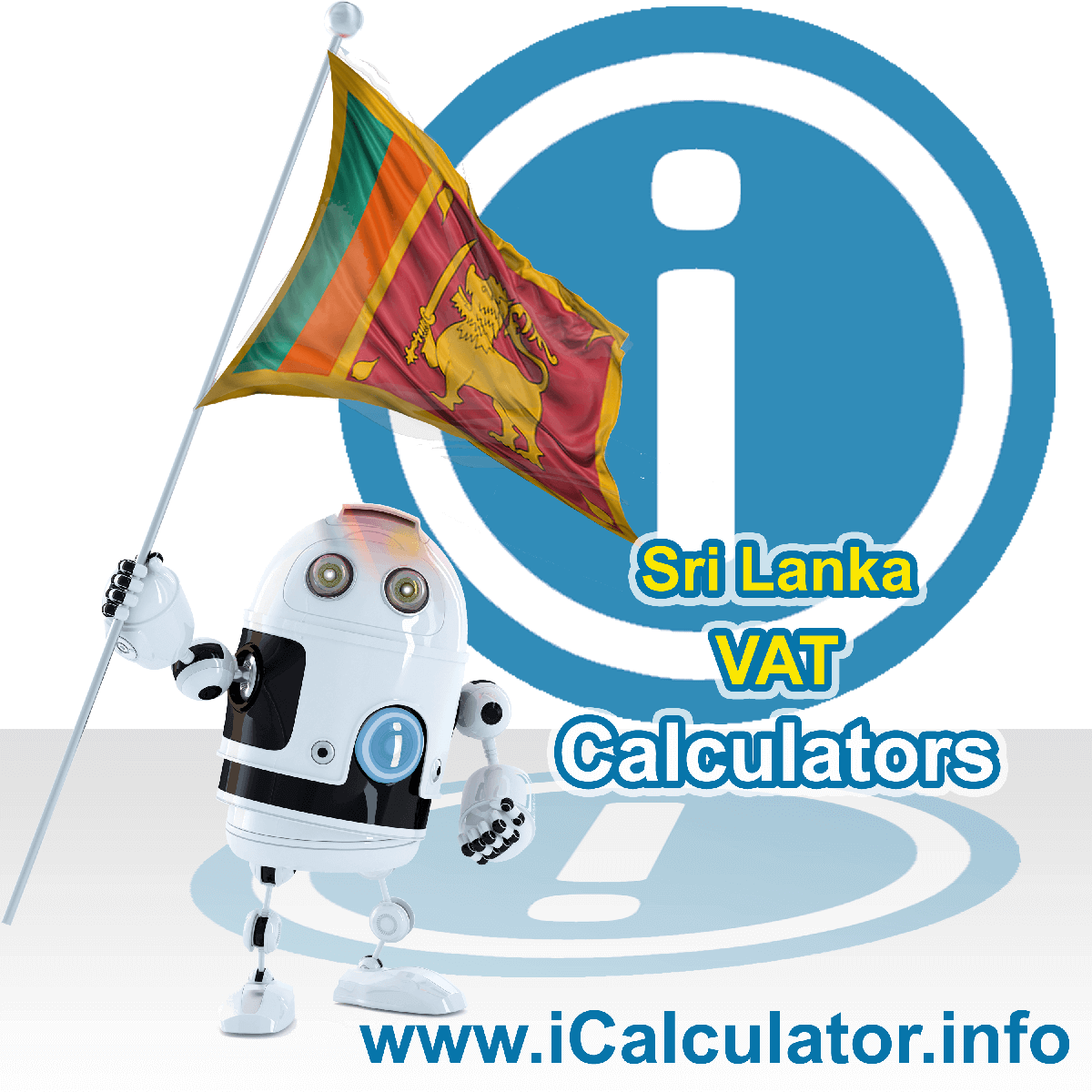 Sri Lanka VAT Calculator. This image shows the Sri Lanka flag and information relating to the VAT formula used for calculating Value Added Tax in Sri Lanka using the Sri Lanka VAT Calculator in 2020