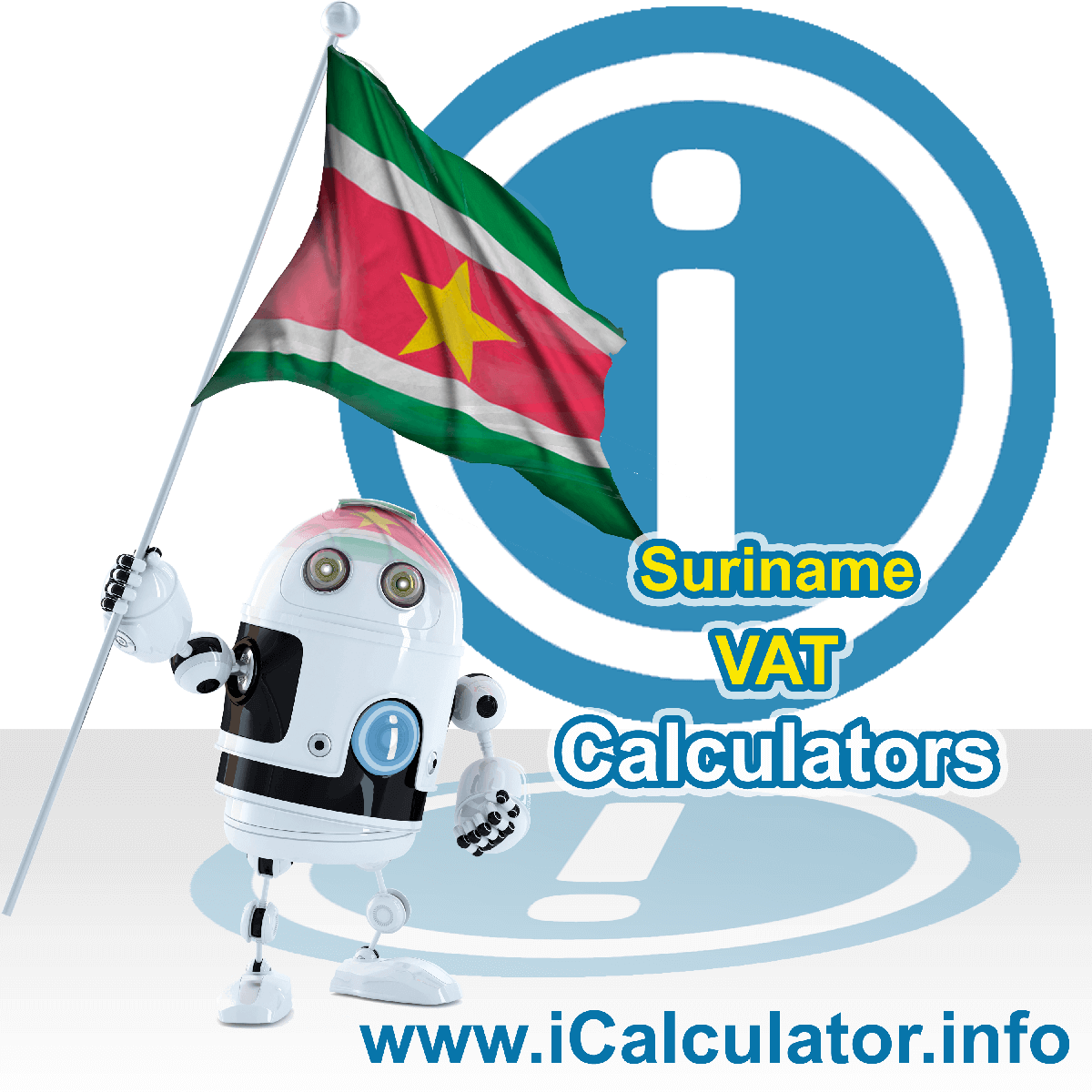 Suriname VAT Calculator. This image shows the Suriname flag and information relating to the VAT formula used for calculating Value Added Tax in Suriname using the Suriname VAT Calculator in 2020