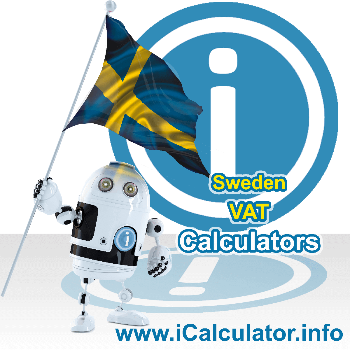 Sweden VAT Calculator. This image shows the Sweden flag and information relating to the VAT formula used for calculating Value Added Tax in Sweden using the Sweden VAT Calculator in 2021