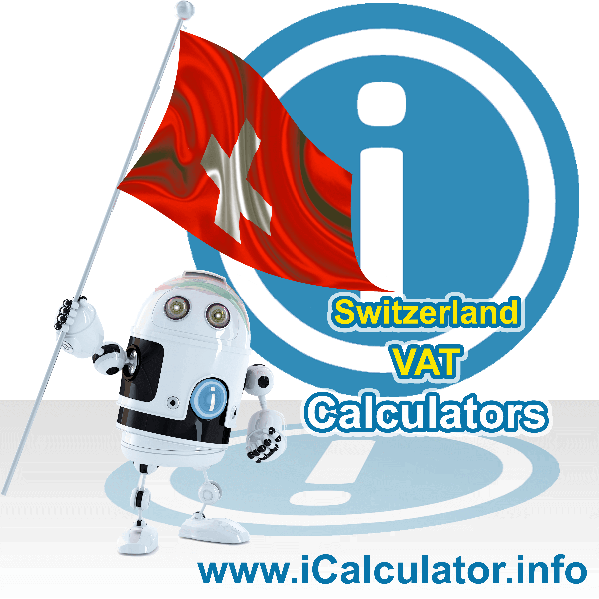 Switzerland VAT Calculator. This image shows the Switzerland flag and information relating to the VAT formula used for calculating Value Added Tax in Switzerland using the Switzerland VAT Calculator in 2020