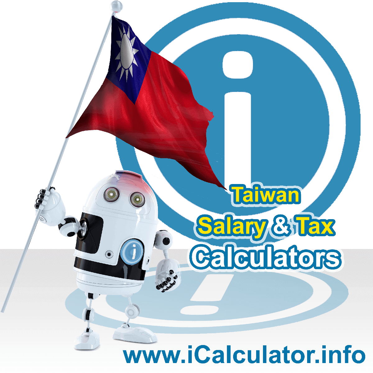 Taiwan Wage Calculator. This image shows the Taiwan flag and information relating to the tax formula for the Taiwan Tax Calculator