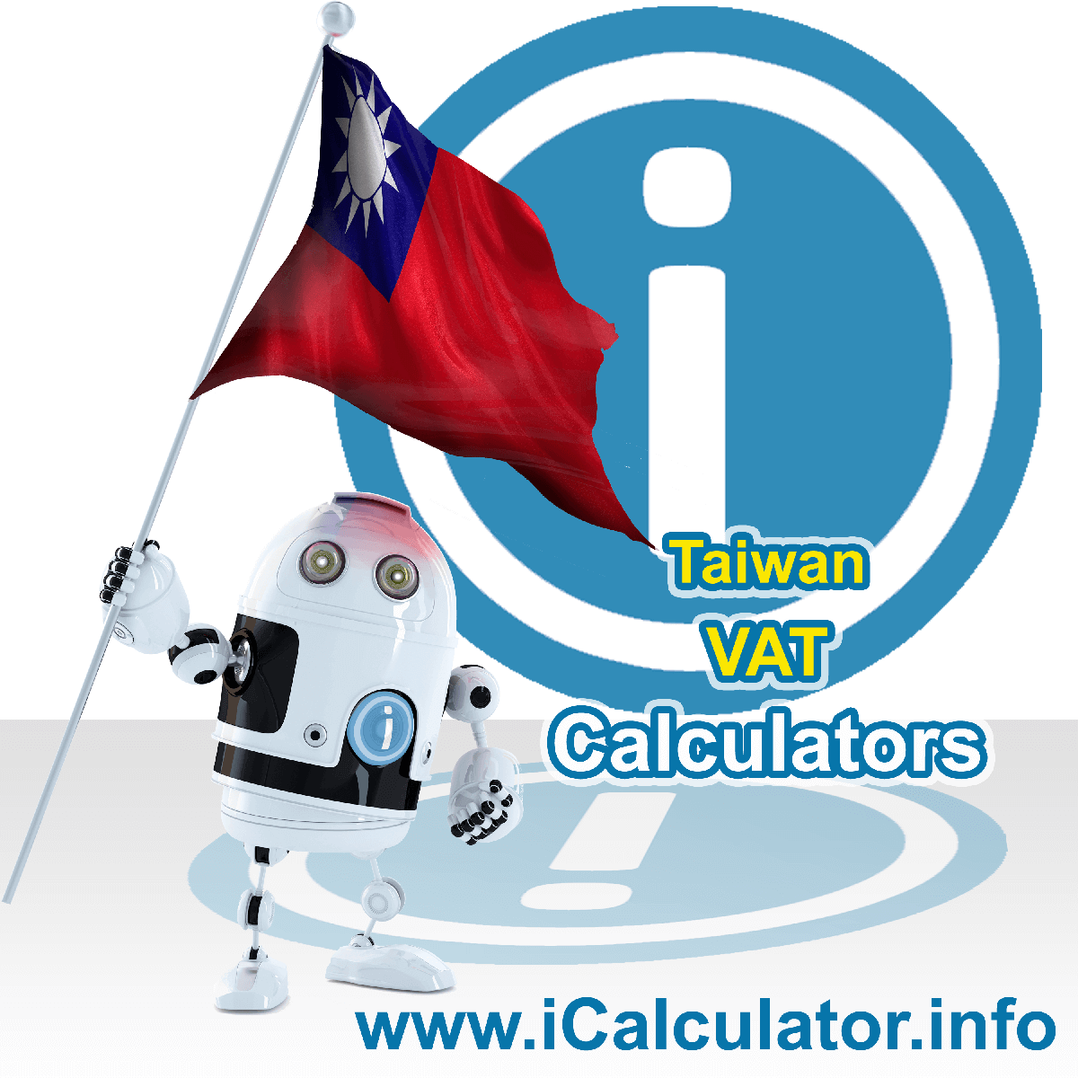 Taiwan VAT Calculator. This image shows the Taiwan flag and information relating to the VAT formula used for calculating Value Added Tax in Taiwan using the Taiwan VAT Calculator in 2020