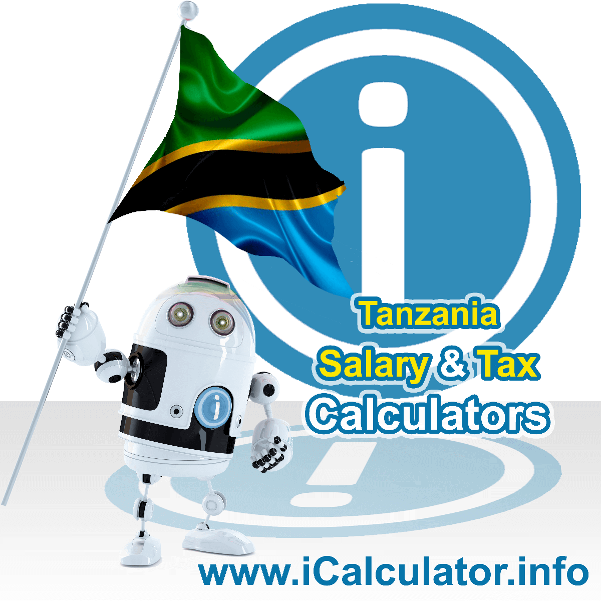 Tanzania Wage Calculator. This image shows the Tanzania flag and information relating to the tax formula for the Tanzania Tax Calculator