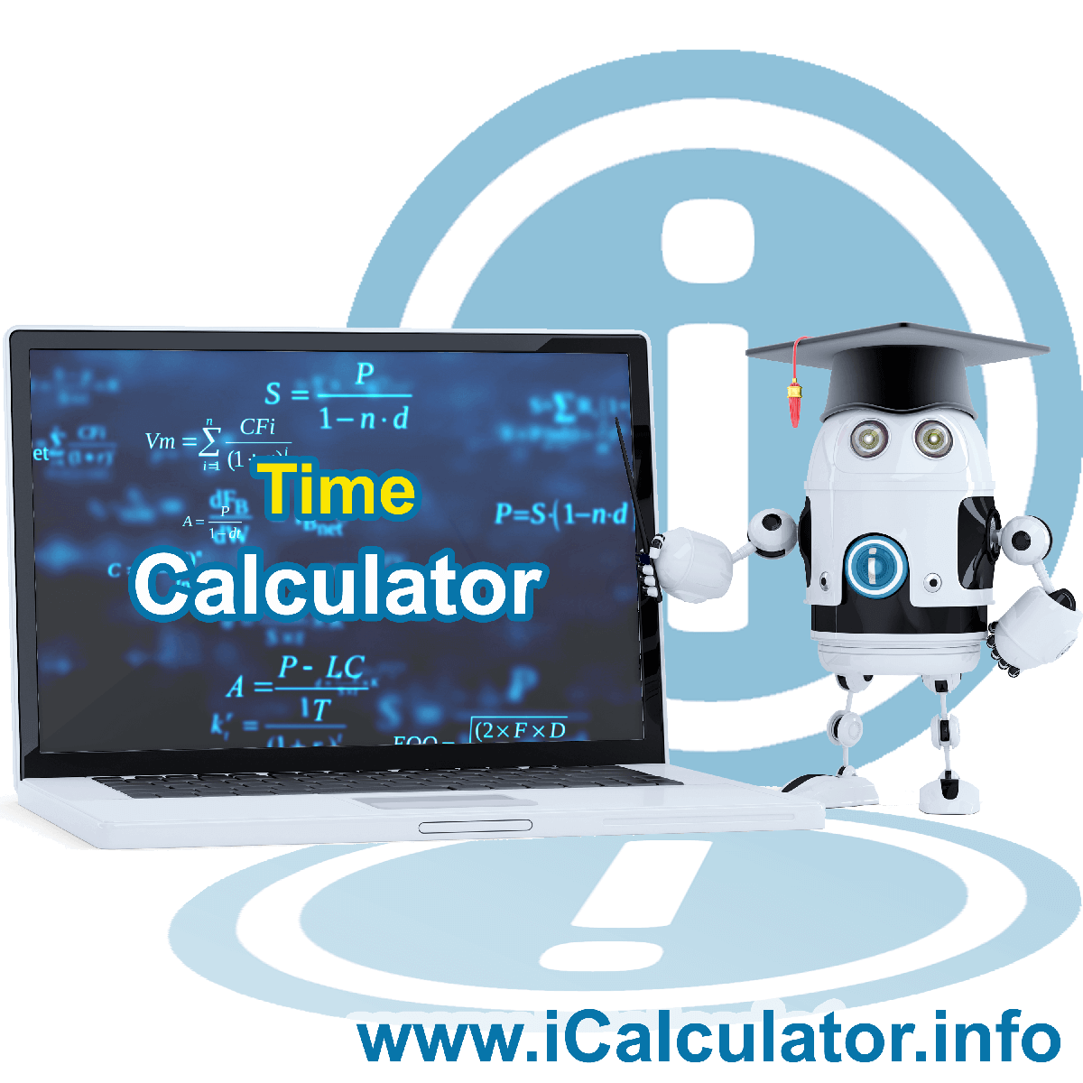 Advanced Time Calculator. This image shows the time robot calculator time using time formula for adding, subtracting, multiplying and dividing time to calculate time as a mathematical function