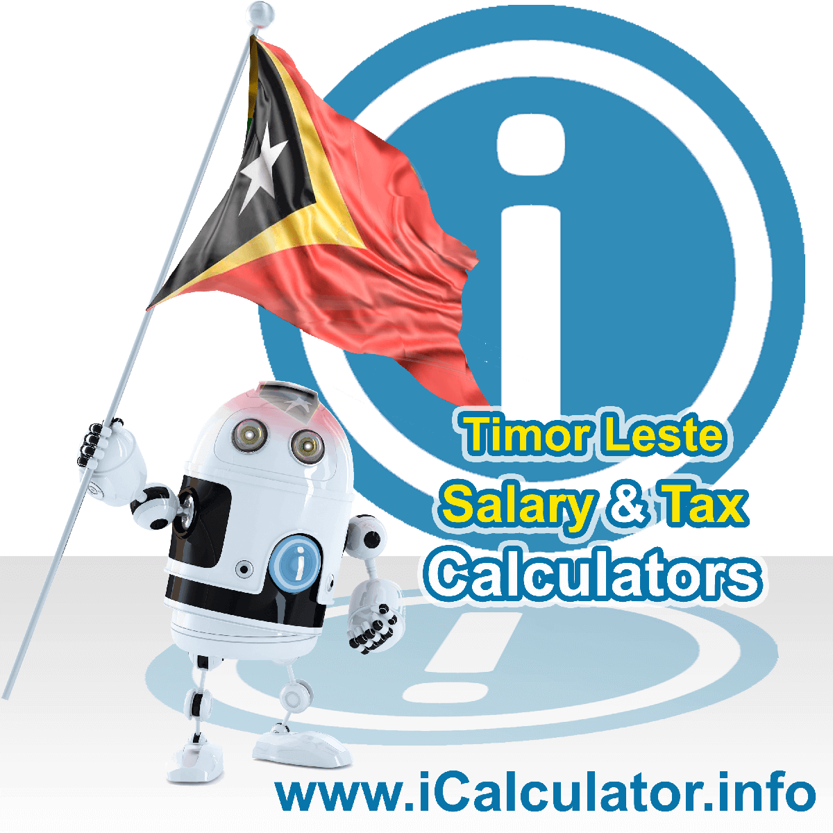 Timor Leste Wage Calculator. This image shows the Timor Leste flag and information relating to the tax formula for the Timor Leste Tax Calculator