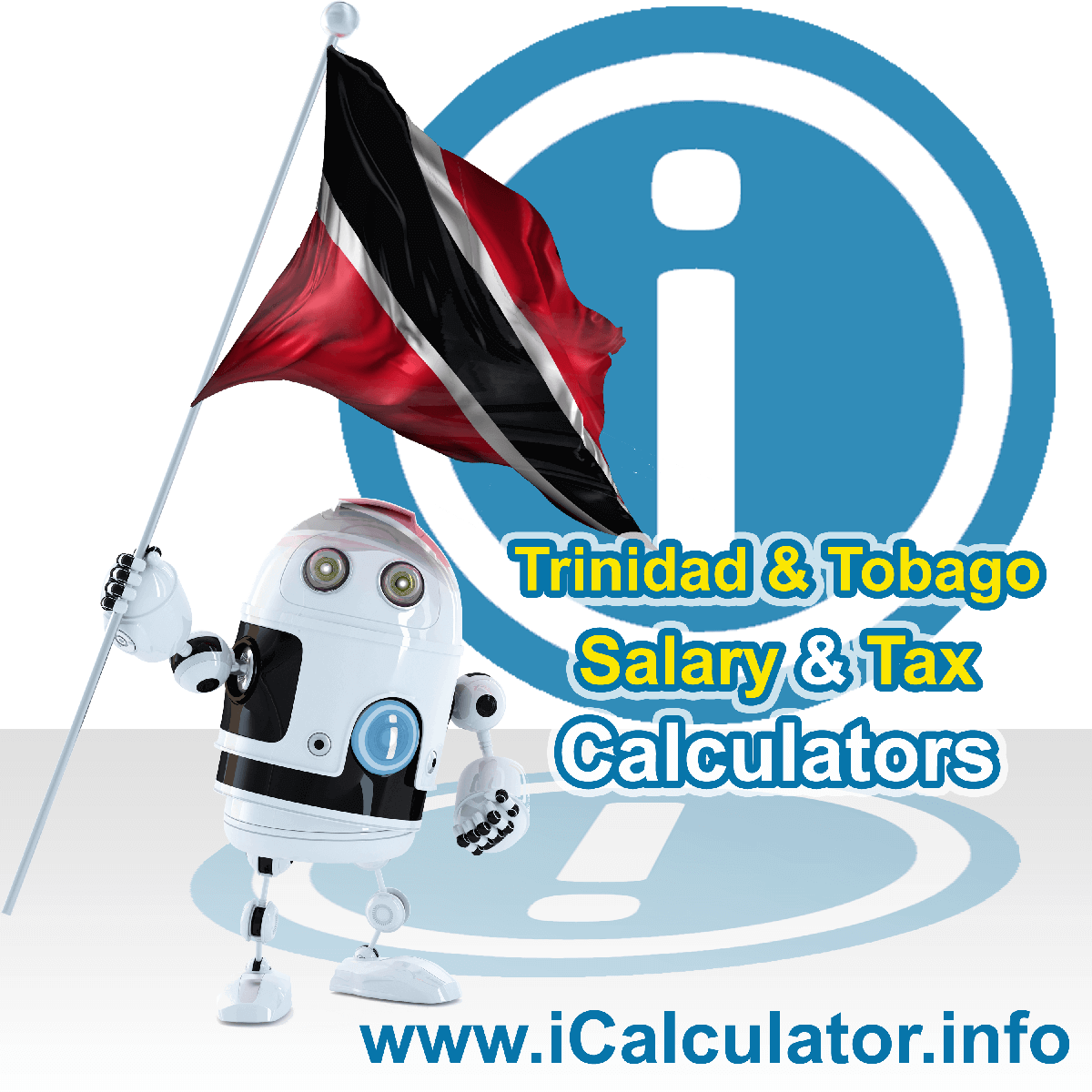 Trinidad And Tobago Wage Calculator. This image shows the Trinidad And Tobago flag and information relating to the tax formula for the Trinidad And Tobago Tax Calculator