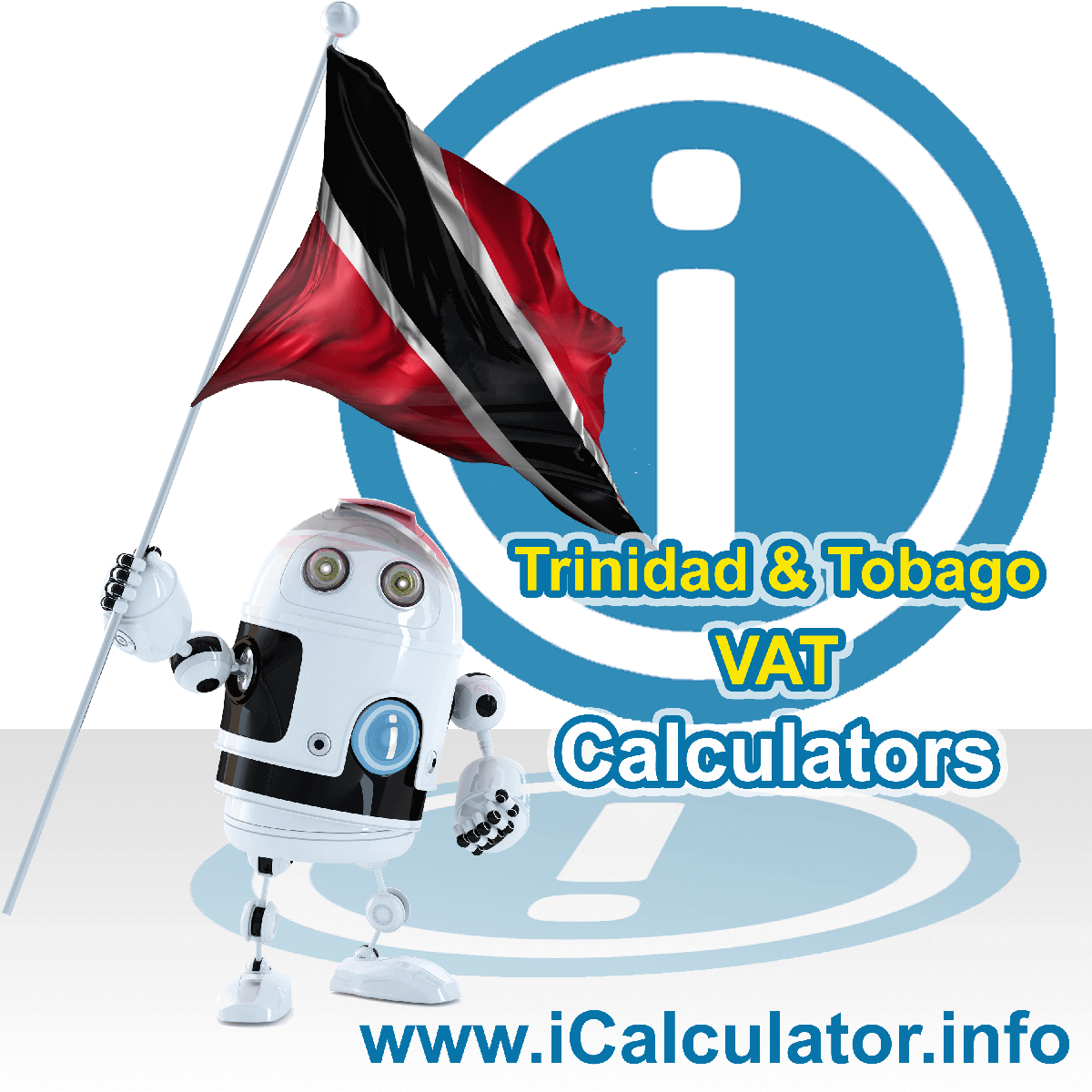 Trinidad And Tobago VAT Calculator. This image shows the Trinidad And Tobago flag and information relating to the VAT formula used for calculating Value Added Tax in Trinidad And Tobago using the Trinidad And Tobago VAT Calculator in 2020