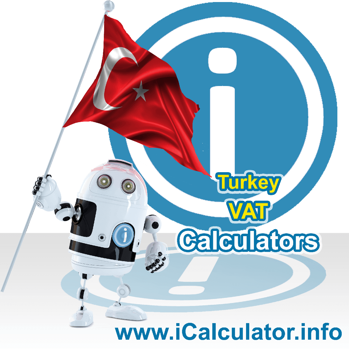 Turkey VAT Calculator. This image shows the Turkey flag and information relating to the VAT formula used for calculating Value Added Tax in Turkey using the Turkey VAT Calculator in 2020