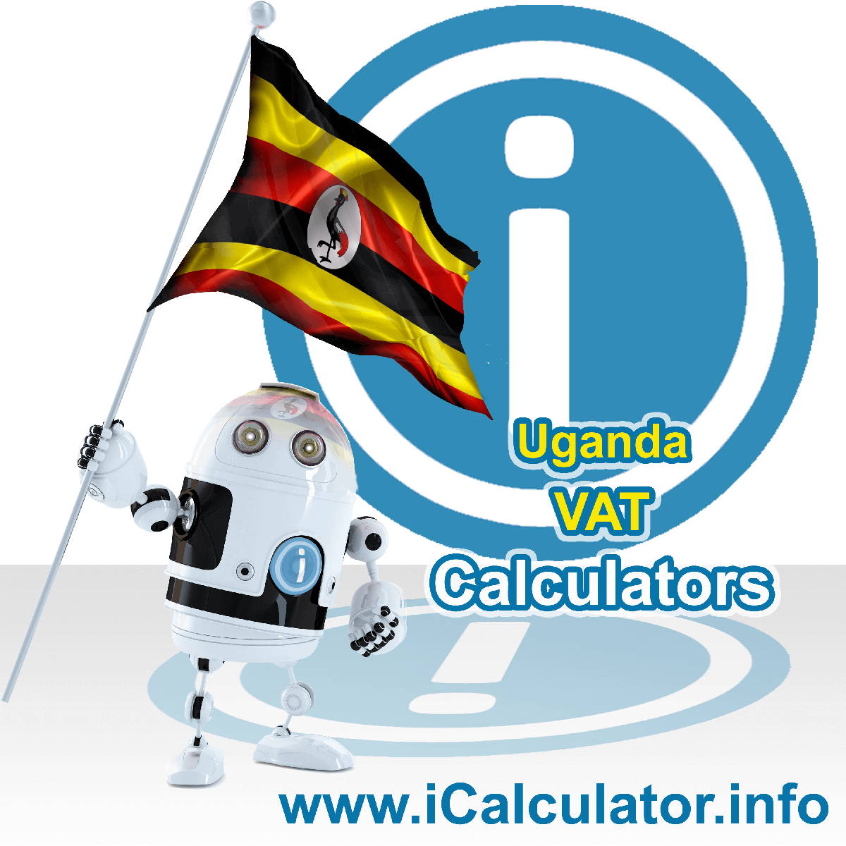 Uganda VAT Calculator. This image shows the Uganda flag and information relating to the VAT formula used for calculating Value Added Tax in Uganda using the Uganda VAT Calculator in 2020