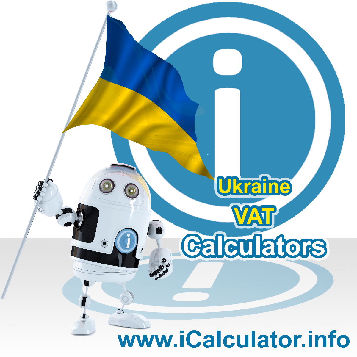 Ukraine VAT Calculator. This image shows the Ukraine flag and information relating to the VAT formula used for calculating Value Added Tax in Ukraine using the Ukraine VAT Calculator in 2020
