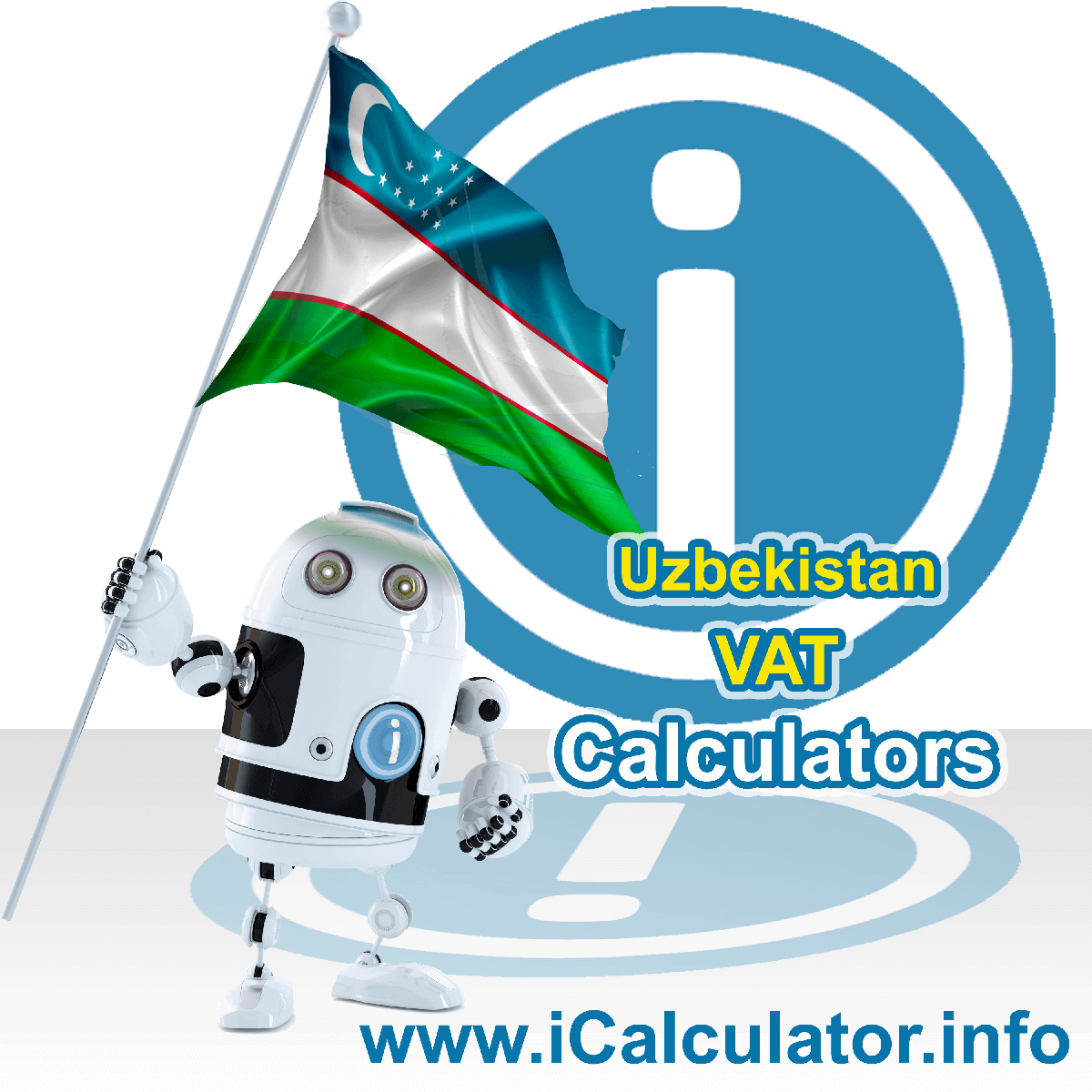 Uzbekistan VAT Calculator. This image shows the Uzbekistan flag and information relating to the VAT formula used for calculating Value Added Tax in Uzbekistan using the Uzbekistan VAT Calculator in 2020