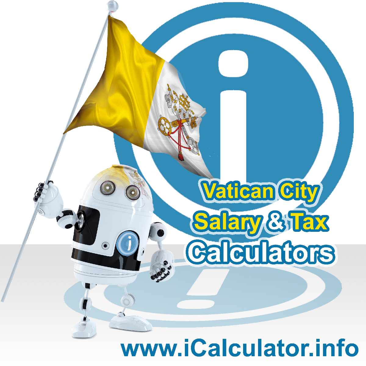 Vatican City Wage Calculator. This image shows the Vatican City flag and information relating to the tax formula for the Vatican City Tax Calculator