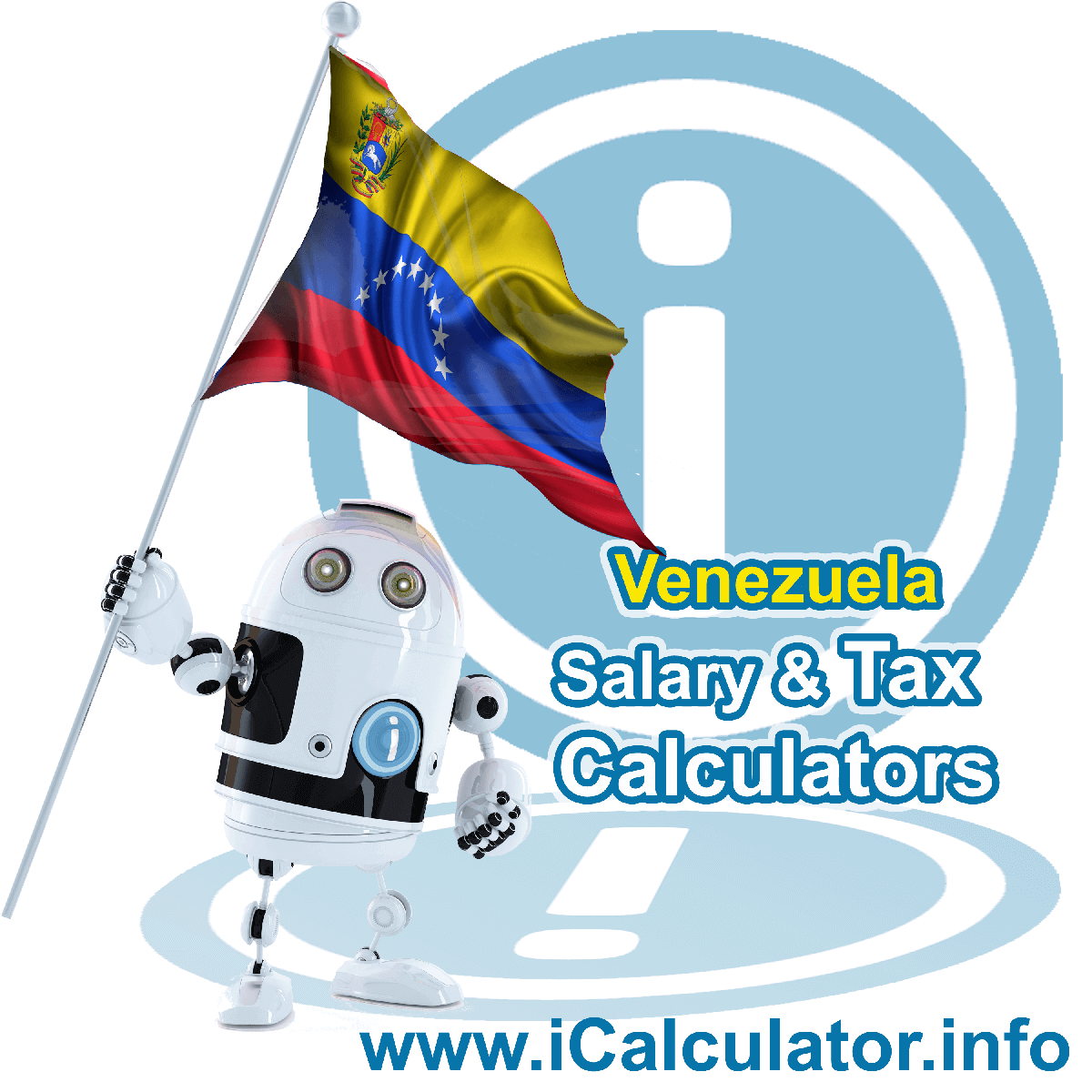 Venezuela Wage Calculator. This image shows the Venezuela flag and information relating to the tax formula for the Venezuela Tax Calculator
