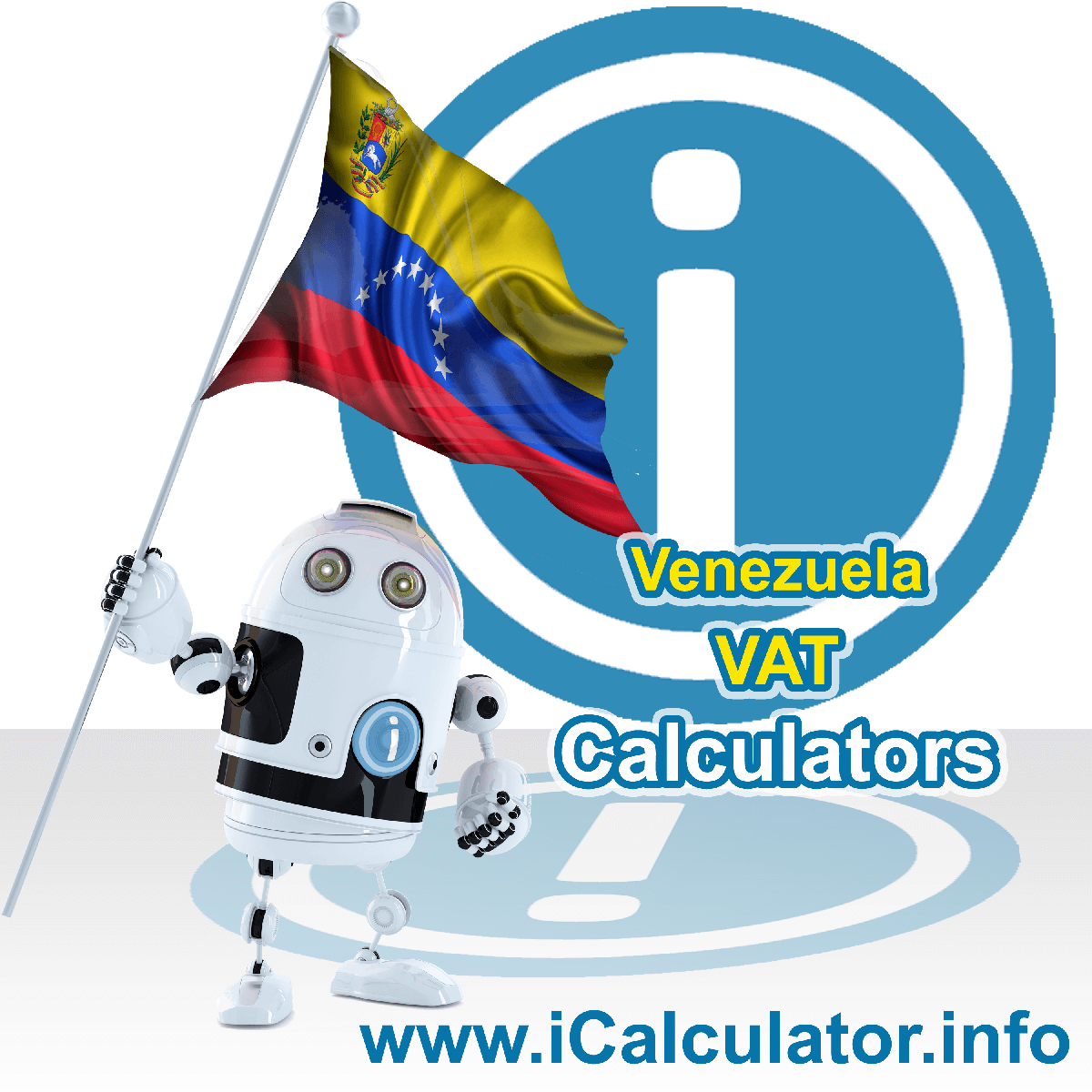Venezuela VAT Calculator. This image shows the Venezuela flag and information relating to the VAT formula used for calculating Value Added Tax in Venezuela using the Venezuela VAT Calculator in 2020