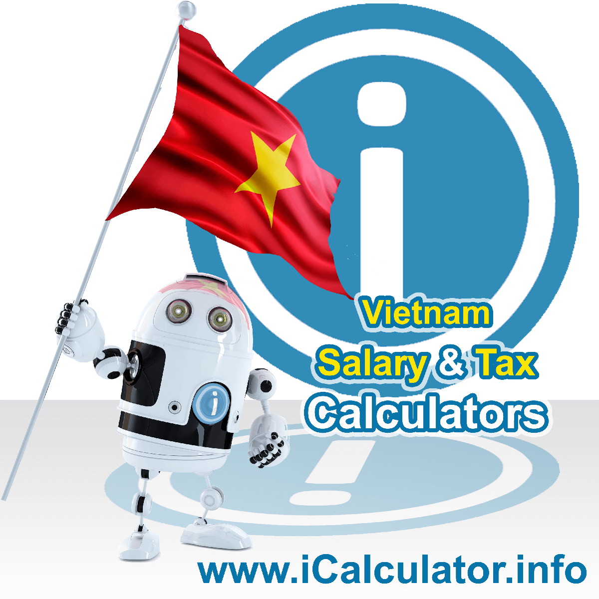 Vietnam Wage Calculator. This image shows the Vietnam flag and information relating to the tax formula for the Vietnam Tax Calculator