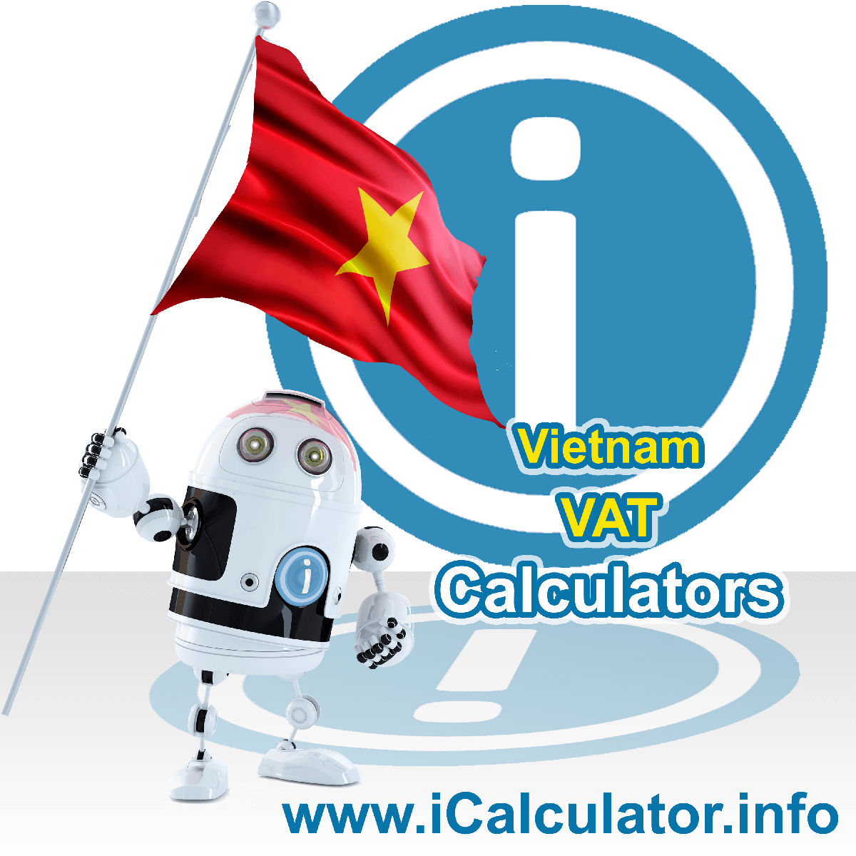 Vietnam VAT Calculator. This image shows the Vietnam flag and information relating to the VAT formula used for calculating Value Added Tax in Vietnam using the Vietnam VAT Calculator in 2021