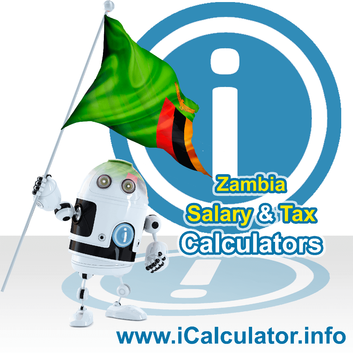 Zambia Salary Calculator. This image shows the Zambiaese flag and information relating to the tax formula for the Zambia Tax Calculator