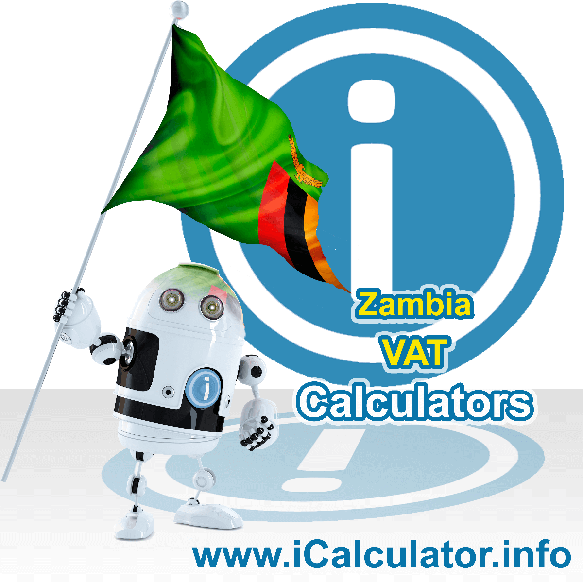 Zambia VAT Calculator. This image shows the Zambia flag and information relating to the VAT formula used for calculating Value Added Tax in Zambia using the Zambia VAT Calculator in 2021
