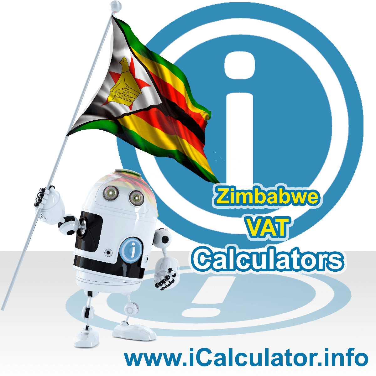 Zimbabwe VAT Calculator. This image shows the Zimbabwe flag and information relating to the VAT formula used for calculating Value Added Tax in Zimbabwe using the Zimbabwe VAT Calculator in 2021